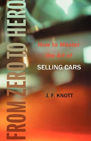 From Zero to Hero How to Master the Art of Selling Cars cover