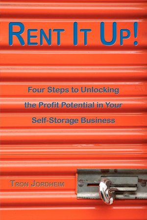 Rent It Up! Four Steps To Unlocking The Profit Potential In Your Self Storage Business cover