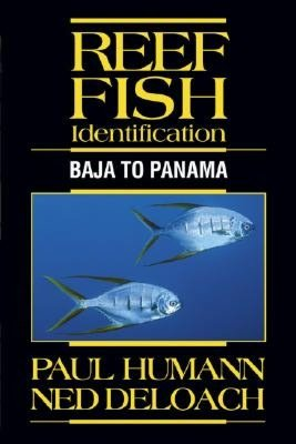 Downloading audio book Reef Fish Identification: Baja to Panama 9781878348388 (English literature) by Paul Humann, Ned Deloach