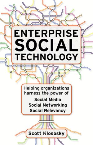 Enterprise Social Technology Helping Organizations Harness the Power of Social Media Social Networking Social Relevance cover