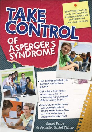 Take Control of Asperger's Syndrome: The Official Strategy Guide for Teens ...