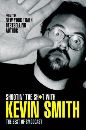 Shootin' the Sh*t with Kevin Smith