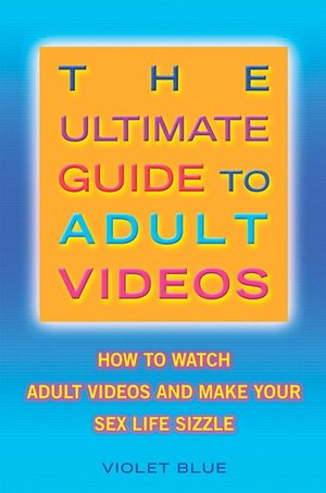 Ultimate Guide to Adult Videos: How to Warch Adult Videos and Make Your Sex ...