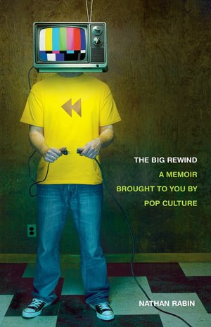 Free it ebooks to download The Big Rewind: A Memoir Brought to You by Pop Culture 9781416556206
