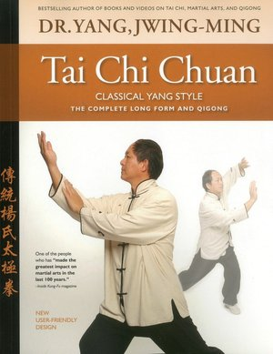 Tai Chi Chuan Classical Yang Style, Revised Edition: The Complete Form Qigong