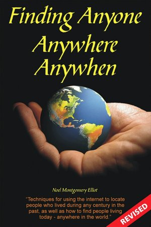 Geneology - Finding Anyone Anywhere Anywhen by Noel Montgomery Elliot PDF eBook