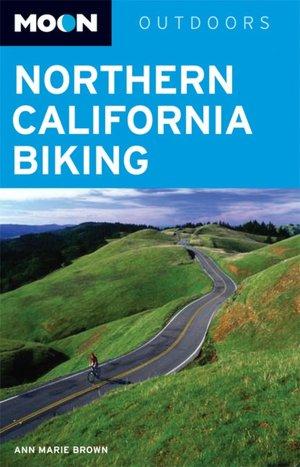 Moon Handbook: Northern California Biking