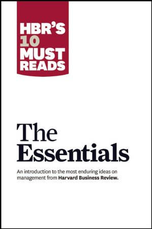 Download ebooks for free kobo HBR'S 10 Must Reads: The Essentials by Harvard Business Review  (English literature) 9781422133446