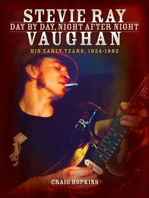 Stevie Ray Vaughan - Day by Day, Night After Night: His Early Years 1954 - 1982