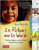In Pictures and In Words by Katie Wood Ray: Book Cover