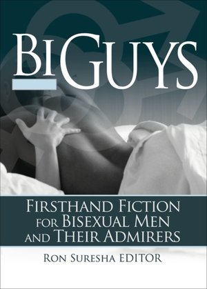 Bi Guys: Firsthand Fiction for Bisexual Men and Their Admirers