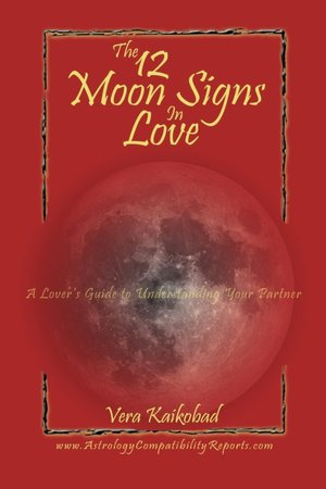 The 12 Moon Signs In Love: A Lovers Guide To Understanding Your Partner