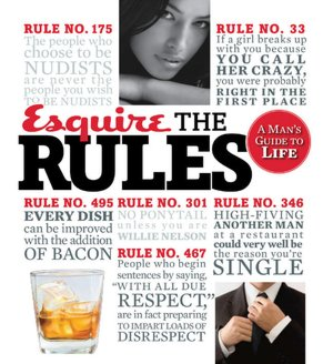 Google book search downloader download Esquire The Rules: A Man's Guide to Life by Esquire Magazine Editors PDF ePub