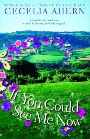 Free downloadable mp3 books If You Could See Me Now 9781401308667 by Cecelia Ahern