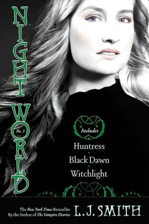 Night World #7-9: Huntress; Black Dawn; Witchlight