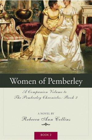 Women of Pemberley (Pemberley Chronicles #2)