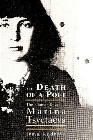 Death of a Poet: The Last Days of Marina Tsvetaeva