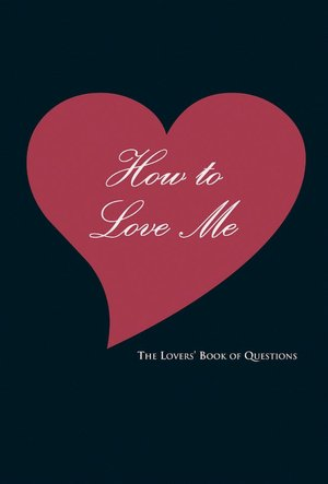 Free audio books download for ipod touch How to Love Me: The Lovers' Book of Questions CHM PDB 9781402749186 by Ali Davis