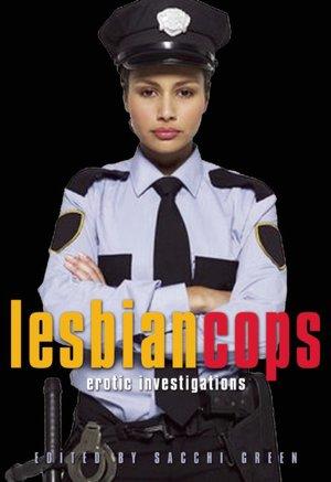 Lesbian Cops: Erotic Investigations