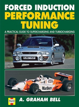 Forced Induction Performance Tuning: A Practice Guide to Supercharging and Turbocharging