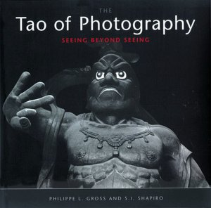 The Tao of Photography: Seeing beyond Seeing