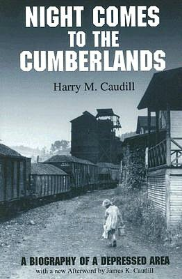Amazon ebook store download Night Comes to the Cumberlands: A Biography of a Depressed Area by Harry M. Caudill