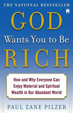 Download free ebooks for mobiles God Wants You to Be Rich: How and Why Everyone Can Enjoy Material and Spiritual Wealth in Our Abundant World 9781416549277 by Paul Zane Pilzer CHM