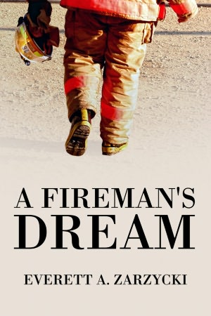 Book Review: The Fireman's Dream by Everett A. Zarzycki