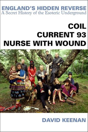 England's Hidden Reverse: Coil-Current 93-Nurse With Wound