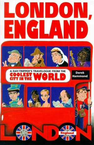 London England A Day Tripper's Travelogue from the Coolest City in the World cover