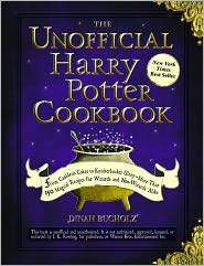The Unofficial Harry Potter Cookbook: From Cauldron Cakes to Knickerbocker Glory--More Than 150 Magical Recipes for Muggles and Wizards by Dinah Bucholz: Book Cover