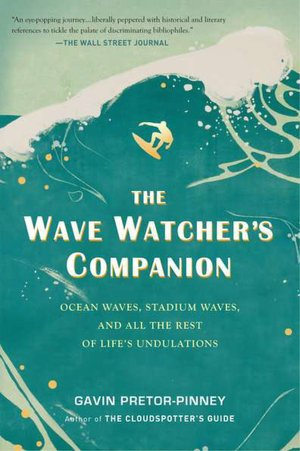The Wave Watcher's Companion Ocean Waves Stadium Waves and All the Rest of Life's Undulations cover