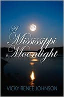 A Mississippi Moonlight by Vicky Renee Johnson: NOOK Book Cover