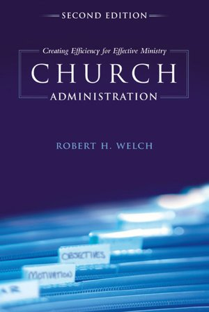 Free downloadable books in pdf format Church Administration: Creating Efficiency for Effective Ministry 9781433673771