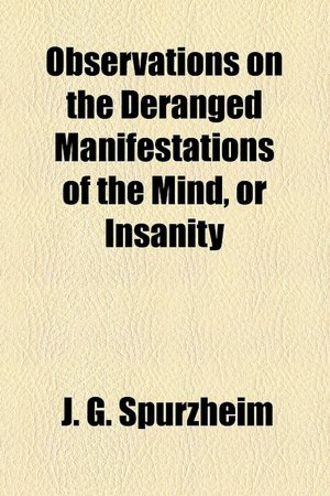 Observations on the Deranged Manifestations of the Mind or Insanity cover