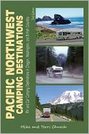 Pacific Northwest Camping Destinations by Mike Church: Book Cover