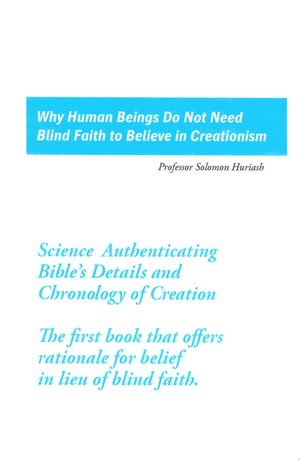 Why Human Beings Do Not Need Blind Faith to Believe in Creationism