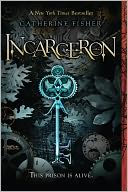 Incarceron (Incarceron Series #1) by Catherine Fisher: NOOK Book Cover