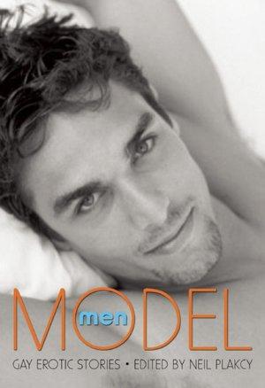 Model Men: Gay Erotic StoriesNeil Plakcy