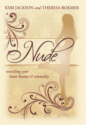 Nude: unveiling your inner beauty &amp; sensuality