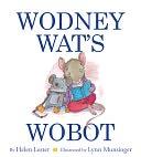 Wodney Wat's Wobot by Helen Lester; Illustrator-Lynn Munsinger