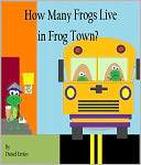 How Many Frogs Live in Frog Town? (PLUS Surprise eBook!) by Daniel Errico: NOOK Book Cover