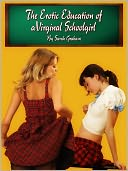 The Erotic Education of a Virginal Schoolgirl. The Erotic Education of a.