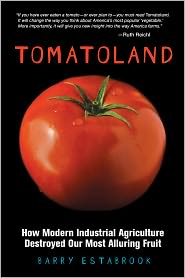 Tomato Land cover by Barry Estabrook How Modern Industrial Agriculture Destroyed our Most Alluring Fruit