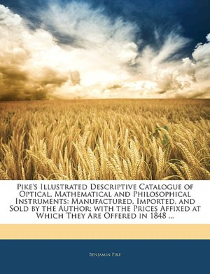 Pike's Illustrated Descriptive Catalogue Of Optical Mathematical And Philosophical Instruments cover