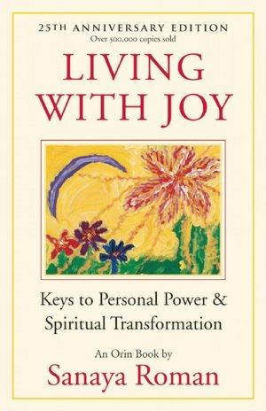 Download free pdf books for nook Living with Joy: Keys to Personal Power and Spiritual Transformation CHM RTF PDB (English Edition) by Sanaya Roman