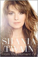 From This Moment On by Shania Twain: Book Cover