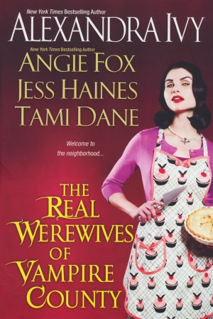 Free books to download on nook color The Real Werewives of Vampire County 9780758261588 CHM by Alexandra Ivy, Angie Fox, Tawny Taylor, Jess Haines, Tami Dane
