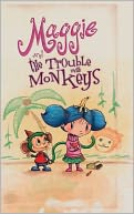 Maggie and the Trouble with Monkeys by Courtney Ruffalo: NOOK Book Cover