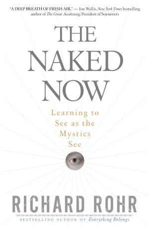 Free ebookee download The Naked Now: Learning to See as the Mystics See by Richard Rohr 9780824525439 PDB ePub iBook